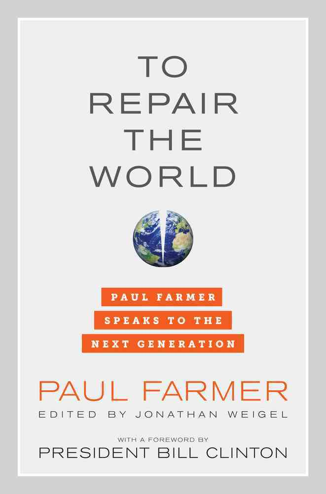 To Repair the World By Farmer, Paul
